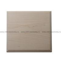 Деревянная заготовка панно (квадрат) с фаской по краю 17,5 х 17,5 х 1,5 см